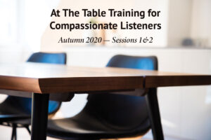 At the Table Training Sessions 1, 2 - Autumn 2020